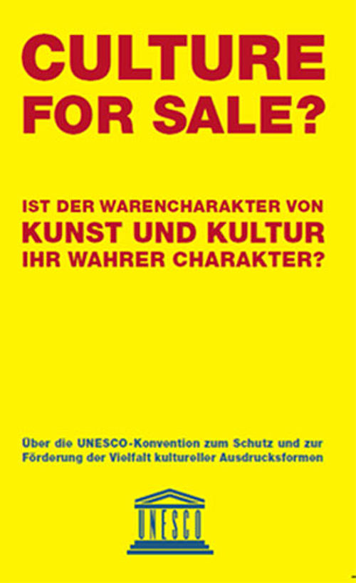 Culture for Sale? Informationsfolder zur UNESCO-Konvention Vielfalt kultureller Ausdrucksformen