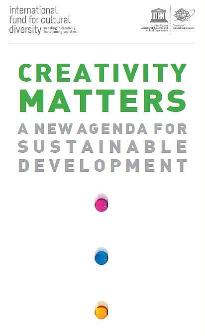 "Creativity Matters! UNESCO-Informationsfolder zum ""Internationalen Fonds für kulturelle Vielfalt"""
